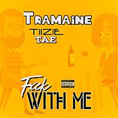 Fxck With Me by Tramaine Hawkins