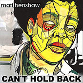 Can't Hold Back by Matt Henshaw
