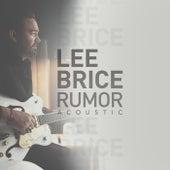 Rumor (Acoustic) by Lee Brice