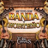 En Vivo Con Banda y Norteño (En Vivo) de Los Dos Carnales