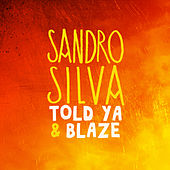Told Ya & Blaze by Sandro Silva