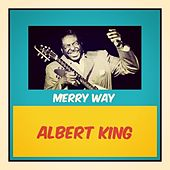 Merry Way by Albert King