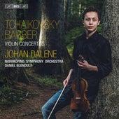 Tchaikovsky & Barber: Violin Concertos von Johan Dalene