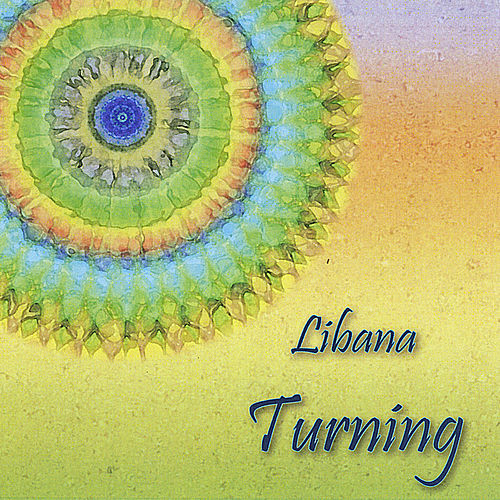 Turning: Songs of Earth Reverence and Peace by Libana
