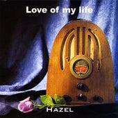 Love of My Life by Hazel