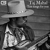 Ten songs for you by Taj Mahal