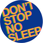 Don't Stop No Sleep by Radio Slave
