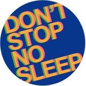 Don't Stop No Sleep von Radio Slave