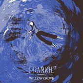 Willow Grove by Frankie