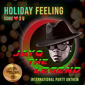 Holiday Feeling (Some Love 2 U) by Jayq the Legend