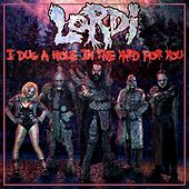 I Dug a Hole in the Yard for You de Lordi