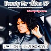 Beauty for Ashes EP de Florence Isiguzo-Davis