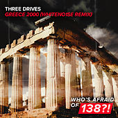 Greece 2000 (WHITENO1SE Remix) de Three Drives On A Vinyl