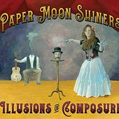 Illusions of Composure von Paper Moon Shiners