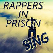 Sing by Rappers in Prison