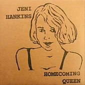 Homecoming Queen by Jeni Hankins