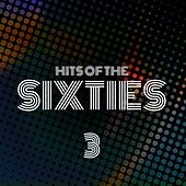 Hits of the Sixties (Vol 3) by The Beach Boys, Lloyd Price, The Archies, The Fortunes, The Diamonds, The >ombies, The Equals, Mungo Jerry, Boby Helms