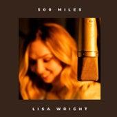 500 Miles di Lisa Wright