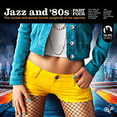Jazz and 80s - Part Four by Various Artists
