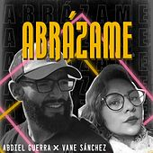 Abrázame (feat. Vane Sánchez) von Abdiel Guerra