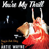 You're My Thrill by Artie Wayne