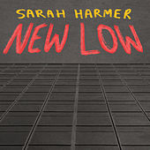 New Low by Sarah Harmer