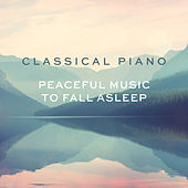 Classical Piano - Peaceful music to fall asleep von Various Artists
