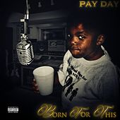 Born for This by Payday