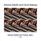 What Kind of Fool Am I de Antonio Adolfo