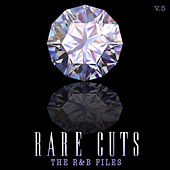 The R&B Files: Rare Cuts, Vol. 5 by Various Artists