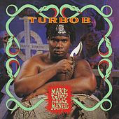 Make Way for the Maniac by Turbo B.