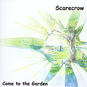 Come to the Garden by Scarecrow