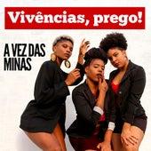 Vivências, Prego! by A Vez das Minas