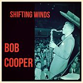 Shifting Winds by Bob Cooper