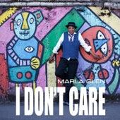 I Don't Care von Marla Glen