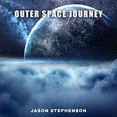 Outer Space Journey by Jason Stephenson