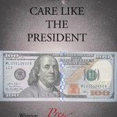 Care Like The President by Kfedey