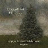A Peace-Filled Christmas de Julie Hanney