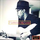 7 Letters to My Lover de John Arthur Bigham