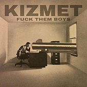 Fuck Them Boys by KizMet