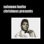 Christmas Presents from Heaven by Solomon Burke