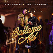 Bailame Así by Myke Towers