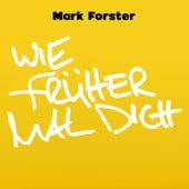 Wie Früher Mal Dich de Mark Forster