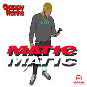 Matic Matic by Gappy Ranks