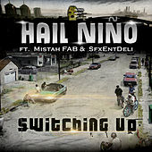 Switching Up by Hail Nino