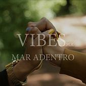 Mar Adentro by Vibes