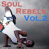 Soul Rebels, Vol. 2 von Various Artists
