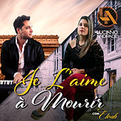 Je l'aime à mourir by Luciano Andrade