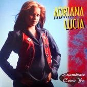 Enamórate Como Yo de Adriana Lucía