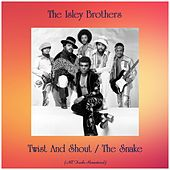 Twist And Shout / The Snake (All Tracks Remastered) de The Isley Brothers